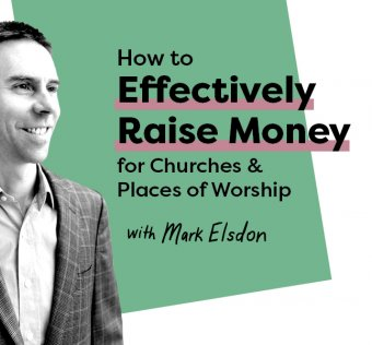 """Photo of Mark Elsdon - with the text """"How to Effectively Raise Money for Churches and Places of Worship"""""""